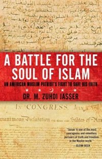 Book A Battle for the Soul of Islam: An American Muslim Patriot's Fight to Save His Faith by M. Zuhdi Jasser