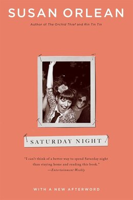 Book Saturday Night by Susan Orlean