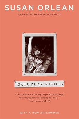 Book Saturday Night by Susan Orlean