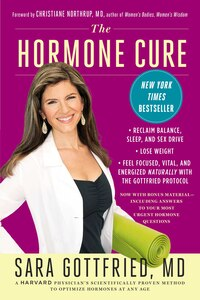 The Hormone Cure: Reclaim Balance, Sleep and Sex Drive; Lose Weight; Feel Focused, Vital, and…