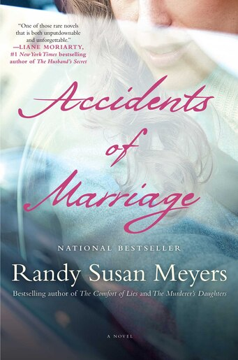 Accidents of Marriage: A Novel by Randy Susan Meyers