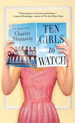 Book Ten Girls to Watch: A Novel by Charity Shumway