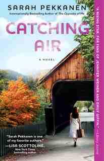 Catching Air: A Novel by Sarah Pekkanen