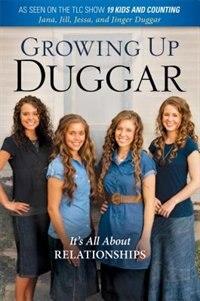 Book Growing Up Duggar: It's All About Relationships by Jill Duggar