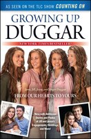 Growing Up Duggar: From Our Hearts to Yours