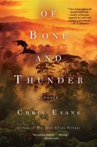 Of Bone and Thunder: A Novel by Chris Evans