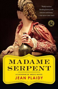 Madame Serpent: A Catherine de' Medici Novel