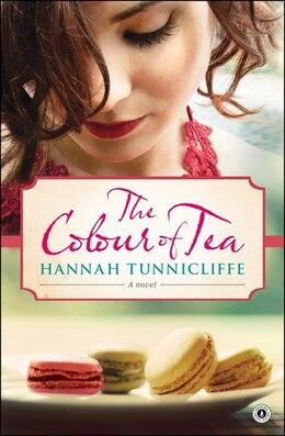 Book The Colour of Tea: A Novel by Hannah Tunnicliffe