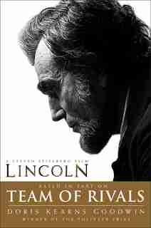 Team of Rivals: Lincoln Film Tie-in Edition by Doris Kearns Goodwin
