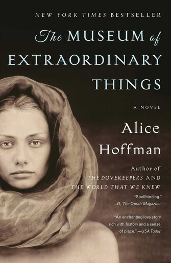 The Museum of Extraordinary Things: A Novel by Alice Hoffman