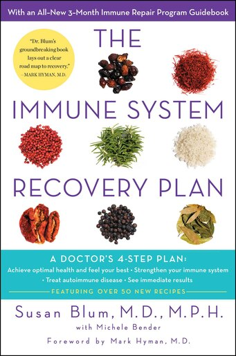 The Immune System Recovery Plan: A Doctor's 4-Step Program to Treat Autoimmune Disease by Susan Blum