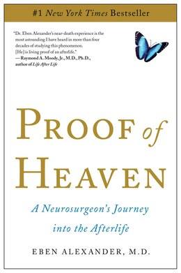 Book Proof of Heaven: A Neurosurgeon's Journey into the Afterlife by Eben Alexander