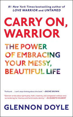 Book Carry On, Warrior: The Power of Embracing Your Messy, Beautiful Life by Glennon Doyle Melton