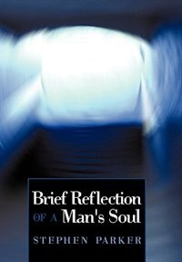 Brief Reflection of a Man's Soul