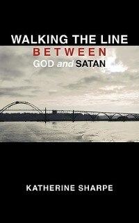 Walking The Line Between God And Satan