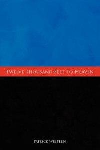 Twelve Thousand Feet To Heaven