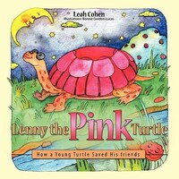 Lenny the Pink Turtle: How a Young Turtle Saved His friends
