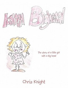 Book Karen Bighead: The Story Of A Little Girl With A Big Head. by Chris Knight