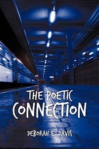 Book The Poetic Connection by Deborah E. Davis