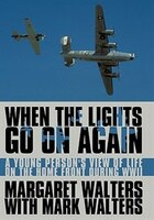 When The Lights Go On Again: A Young Person's View Of Life On The Home Front During Wwii