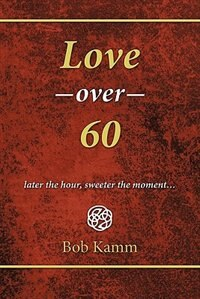 Love Over 60: Later The Hour, Sweeter The Moment...