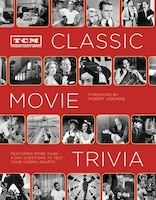 Tcm Classic Movie Trivia: Featuring More Than 4,000 Questions To Test Your Trivia Smarts: (movie…