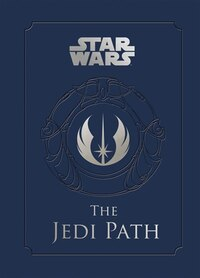 Star Wars(reg Tm): The Jedi Path: A Manual for Students of the Force