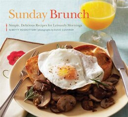 Book Sunday Brunch: Simple, Delicious Recipes for Leisurely Mornings by Betty Rosbottom