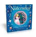 The Nutcracker: A Magic Theater Book: A Magic Theater Book