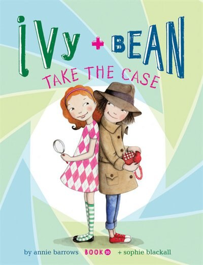 Ivy and Bean Take the Case: Book 10 (best Friends Books For Kids, Elementary School Books, Early Chapter Books) de Annie Barrows