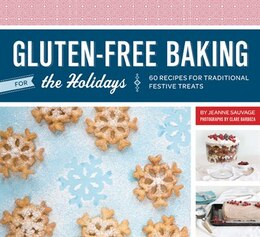 Book Gluten-Free Baking for the Holidays: 60 Recipes for Traditional Festive Treats by Jeanne Sauvage