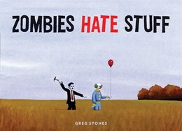 Book Zombies Hate Stuff by Greg Stones
