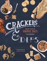 Crackers & Dips: More than 50 Handmade Snacks