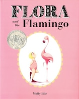Flora And The Flamingo (flora And Her Feathered Friends Books, Baby Books For Girls, Baby Girl Book…