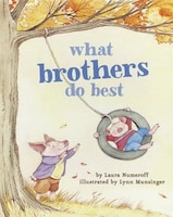 What Brothers Do Best: (big Brother Books For Kids, Brotherhood Books For Kids, Sibling Books For…