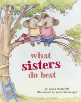 What Sisters Do Best: (big Sister Books For Kids, Sisterhood Books For Kids,  Sibling Books For…