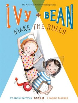 Book Ivy and Bean Make the Rules: Book 9 by Annie Barrows