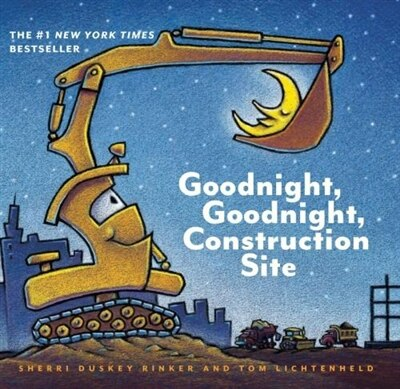 Goodnight, Goodnight Construction Site (board Book For Toddlers, Children's Board Book) by Sherri Duskey Rinker