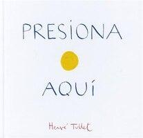 Presiona Aqui (Press Here Spanish language edition): Press Here Spanish Language Edition