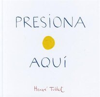 Presiona Aqui (Press Here Spanish language edition): Press Here Spanish Language Edition