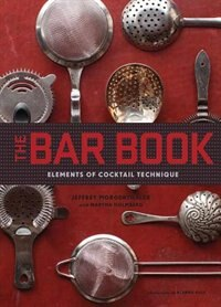 Book The Bar Book: Elements of Cocktail Technique by Jeffrey Morgenthaler