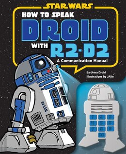 Book How to Speak Droid with R2-D2: A Communication Manual by Urma Droid