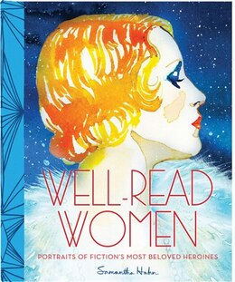 Book Well-Read Women: Portraits of Fiction's Most Beloved Heroines by Samantha Hahn