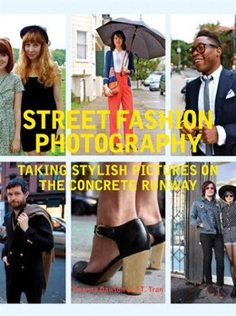 Book Street Fashion Photography: Taking Stylish Pictures on the Concrete Runway by Dyanna Dawson
