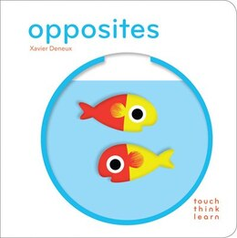Book TouchThinkLearn: Opposites by Xavier Deneux