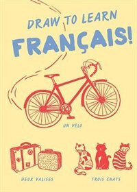 Book Draw To Learn: Francais! by Chronicle Books