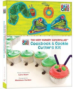 Book The World Of Eric Carle(tm) The Very Hungry Caterpillar(tm) Cookbook & Cookie Cutters Kit by Eric Chronicle Books