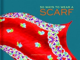 Book 50 Ways to Wear a Scarf by Lauren Friedman