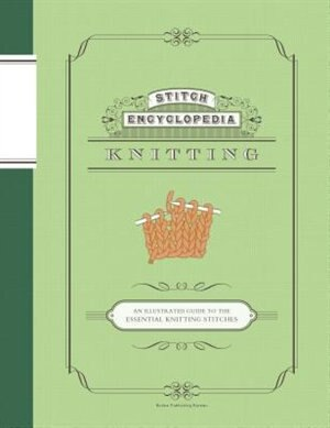 Stitch Encyclopedia: Knitting: An Illustrated Guide to the Essential Knitting Stitches by Bunka Gakuen