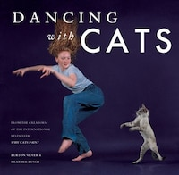 Dancing with Cats: From The Creators Of The International Best Seller Why Cats Paint (cat Books…